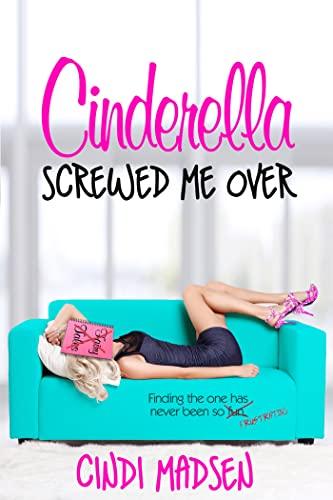 Cinderella Screwed Me Over (Entangled Select): Madsen, Cindi