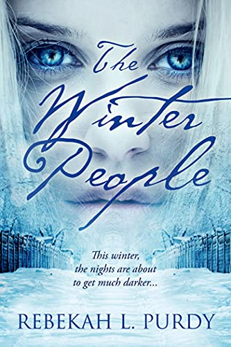 The Winter People (Entangled Teen): Rebekah L. Purdy