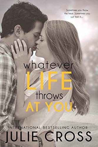 Whatever Life Throws at You (Entangled Teen): Cross, Julie