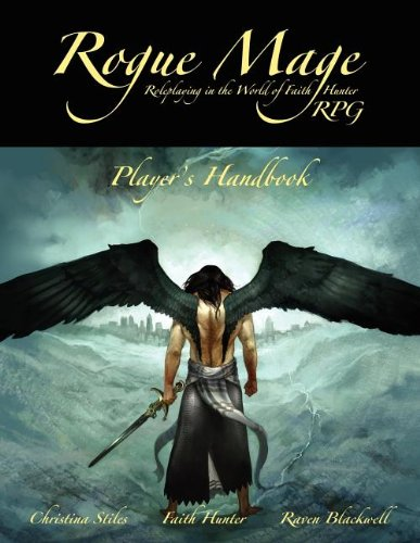 The Rogue Mage RPG Players Handbook: Stiles, Christina; Hunter, Faith; Blackwell, Raven