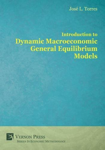 Introduction to Dynamic Macroeconomic General Equilibrium Models: Jose Luis Torres