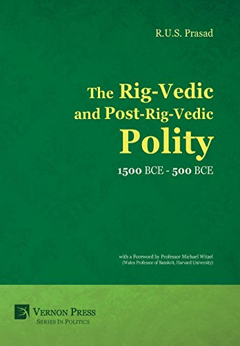 9781622730261: The Rig-Vedic and Post-Rig-Vedic Polity (1500 BCE-500 BCE) (Vernon Series in Politics)