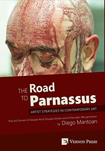 9781622730292: The Road to Parnassus: Artist Strategies in Contemporary Art. Rise and Success of Glasgow Artist Douglas Gordon and of the wider YBA generation