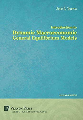 Introduction to Dynamic Macroeconomic General Equilibrium Models: Torres Chacon, JosÃ