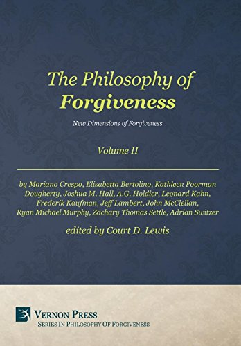9781622731909: The Philosophy of Forgiveness - Volume II - New Dimensions of Forgiveness