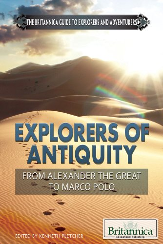 9781622750184: Explorers of Antiquity: From Alexander the Great to Marco Polo (The Britannica Guide to Explorers and Adventurers)