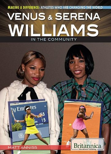 9781622751730: Venus & Serena Williams in the Community (Making a Difference: Athletes Who Are Changing the World)