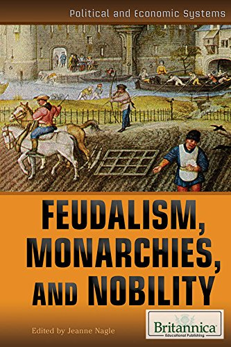 Feudalism, Monarchies, and Nobility (Hardcover)