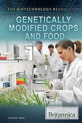 9781622755783: Genetically Modified Crops and Food (The Biotechnology Revolution)
