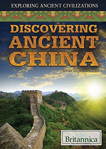 Discovering Ancient China (Exploring Ancient Civilizations): Jeanne Nagle
