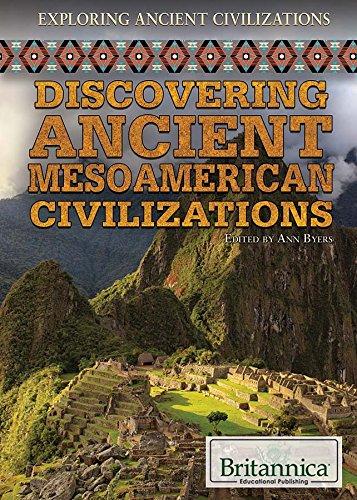 9781622758425: Discovering Ancient Mesoamerican Civilizations (Exploring Ancient Civilizations)