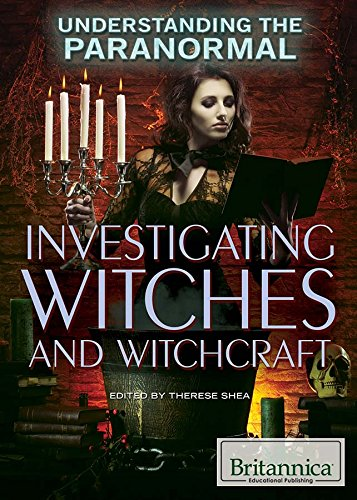 Investigating Witches and Witchcraft (Understanding the Paranormal): Shea, Therese
