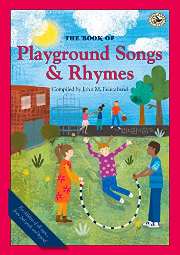 The Book of Playground Songs and Rhymes (First Steps in Music): John M. Feierabend