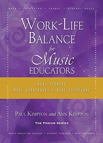 9781622772025: Work-Life Balance for Music Educators: Real Stories, Real Strategies, Real Solutions