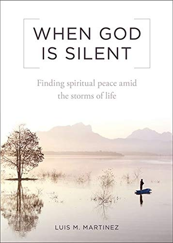 9781622822201: When God Is Silent: Finding Spiritual Peace Amid the Storms of Life
