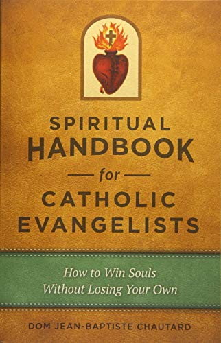 9781622822263: Spiritual Handbook for Catholic Evangelists: How to Win Souls Without Losing Your Own