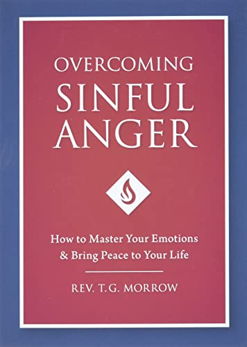 Overcoming Sinful Anger: Fr. T. Morrow