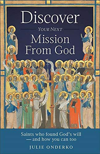 Discovering Your Next Mission from God: Julie Onderko