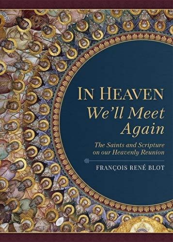 In Heaven We'll Meet Again: Father Francois Rene Blot
