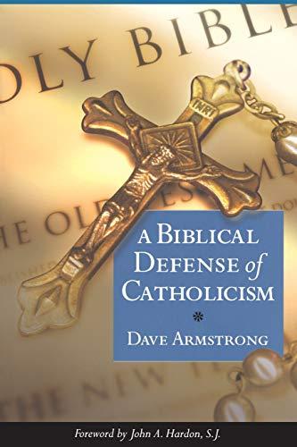 9781622828845: Biblical Defense of Catholicism