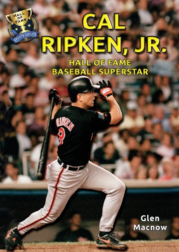 9781622850211: Cal Ripken, Jr.: Hall of Fame Baseball Superstar (Hall of Fame Sports Greats)