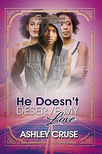9781622866106: He Doesn't Deserve My Love: Renaissance Collection (Urban Renaissance)