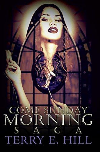 Come Sunday Morning Saga: Hill, Terry E.