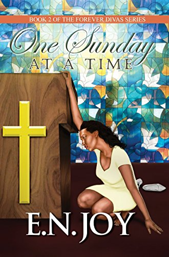 One Sunday at a Time: Book 2 of Forever Divas Series: E. N. Joy