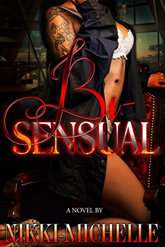 Bi-Sensual: Nikki- Michelle