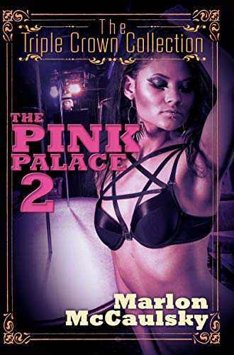 The Pink Palace 2: Triple Crown Collection: Marlon McCaulsky