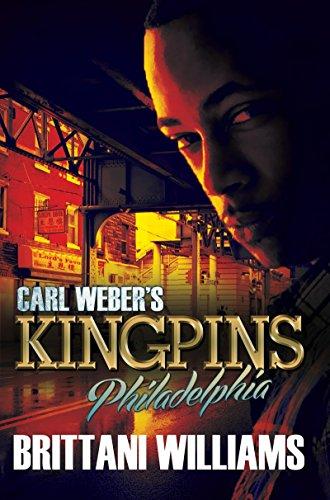 Carl Weber's Kingpins: Philadelphia: Williams, Brittani