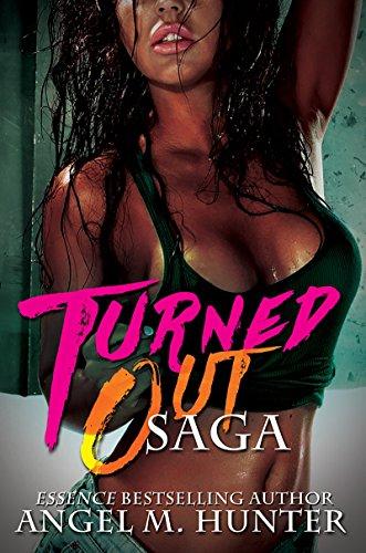 Turned Out Saga: Hunter, Angel M.