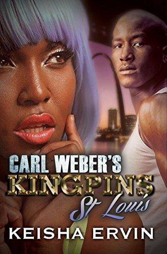 Carl Weber's Kingpins: St. Louis: Ervin, Keisha