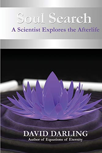 Soul Search, a Scientist Explores the Afterlife (1622873254) by Darling, David