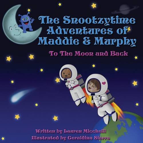 9781622878437: The Snootzytime Adventures of Maddie & Murphy - To The Moon And Back