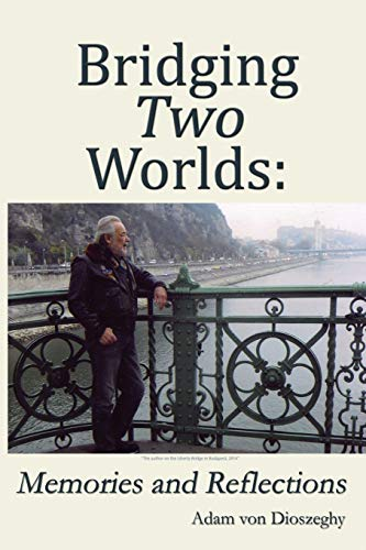 9781622878666: BRIDGING TWO WORLDS: Memories and Reflections