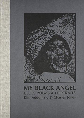 My Black Angel, Blues Poems and Portraits: Addonizio, Kim