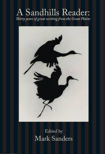 A Sandhills Reader: Thirty Years of Great Writing from the Great Plains: Dana Gioia; Ted Kooser
