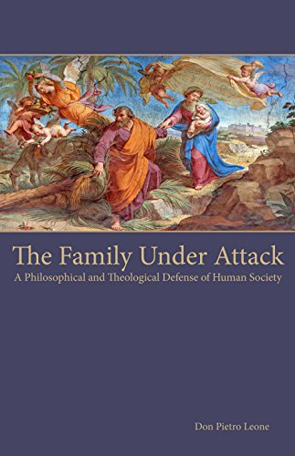 9781622920464: The Family Under Attack: A Philosophical and Theological Defense of Human Society