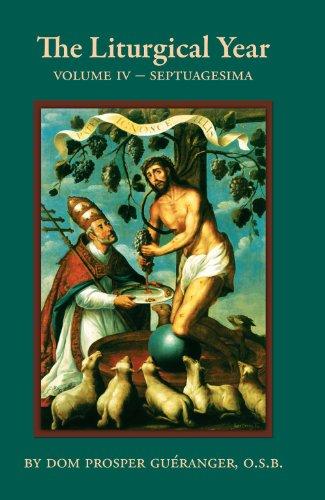 9781622920884: The Liturgical Year - Vol. IV Septuagesima