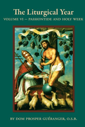 9781622920907: The Liturgical Year - Vol. VI Passiontide and Holy Week