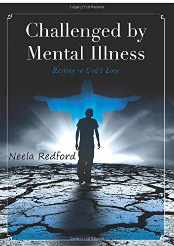 Challenged by Mental Illness: Redford, Neela