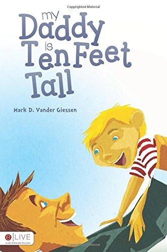 9781622954766: My Daddy is Ten Feet Tall