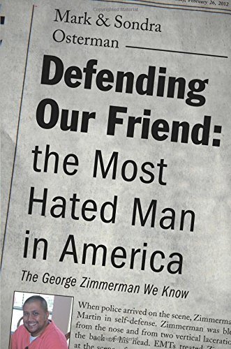 Defending our Friend; the Most Hated Man in America: Mark & Sondra Osterman