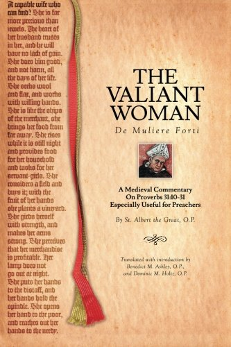The Valiant Woman: A Medieval Commentary on Proverbs 31:10-31: the Great, St. Albert