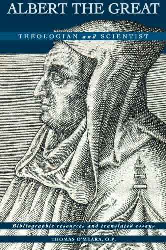Albert the Great: Theologian and Scientist: Thomas F. O'Meara
