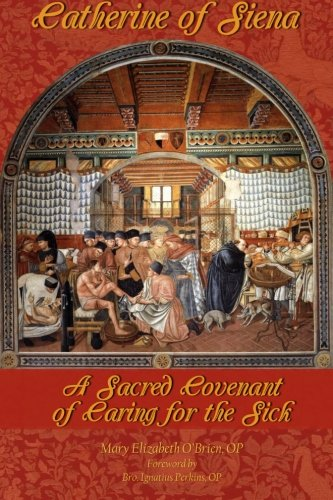9781623110420: Catherine of Siena: A Sacred Covenant of Caring for the Sick