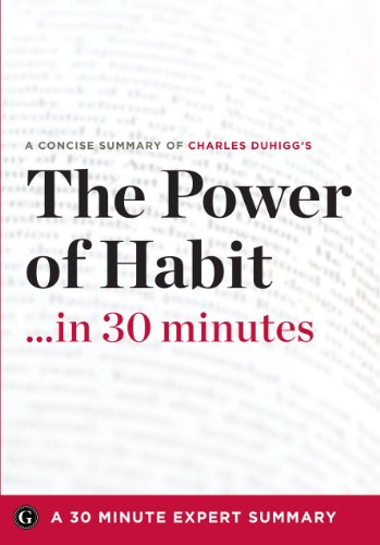 9781623150082: Summary: The Power of Habit .in 30 Minutes - A Concise Summary of Charles Duhigg's Bestselling Book