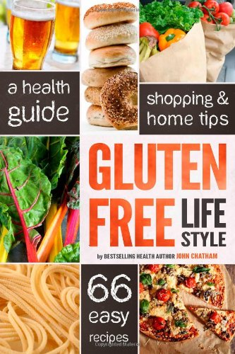 9781623150280: Gluten Free Lifestyle: A Health Guide, Shopping & Home Tips, 66 Easy Recipes