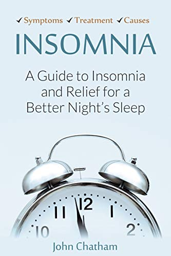 9781623150440: Insomnia: A Guide to Insomnia and Relief for a Better Night's Sleep